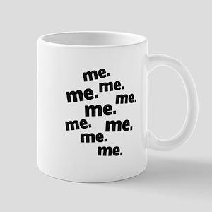 Me Me Me All About Me Mug