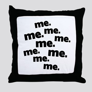 Me Me Me All About Me Throw Pillow