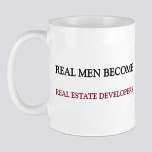 Real Men Become Real Estate Developers Mug