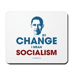 By Change I Mean Socialism Mousepad