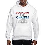 Socialism Is Not Change America Believes In Hooded