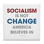 Socialism Is Not Change America Believes In Tile C