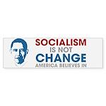 Socialism Is Not Change America Believes In Sticke