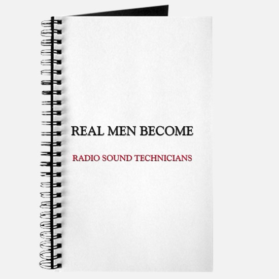 Real Men Become Radio Sound Technicians Journal