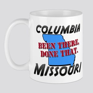 columbia missouri - been there, done that Mug