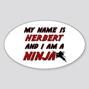 my name is herbert and i am a ninja Oval Sticker