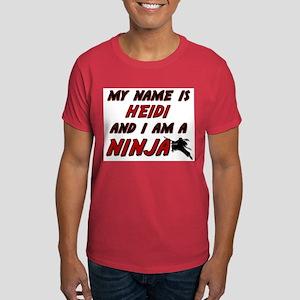 my name is heidi and i am a ninja Dark T-Shirt