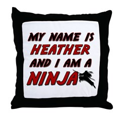 my name is heather and i am a ninja Throw Pillow