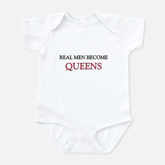 Real Men Become Queens Infant Bodysuit