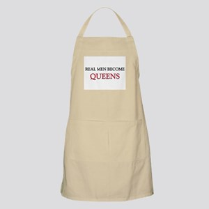 Real Men Become Queens BBQ Apron