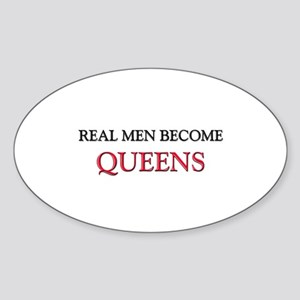 Real Men Become Queens Oval Sticker