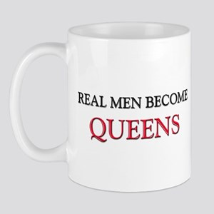 Real Men Become Queens Mug