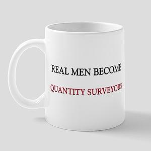 Real Men Become Quantity Surveyors Mug