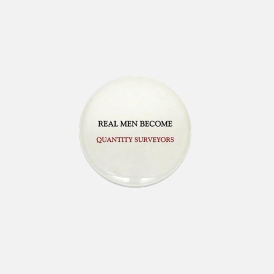 Real Men Become Quantity Surveyors Mini Button