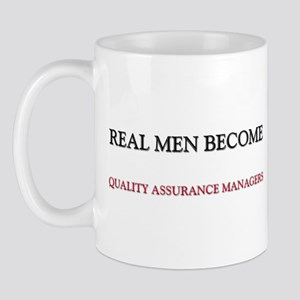 Real Men Become Quality Assurance Managers Mug