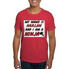 my name is harlan and i am a ninja T-Shirt