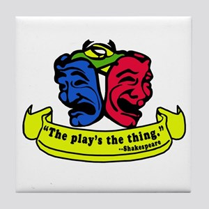 The Play's the Thing Tile Coaster