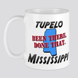 tupelo mississippi - been there, done that Mug
