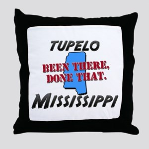 tupelo mississippi - been there, done that Throw P