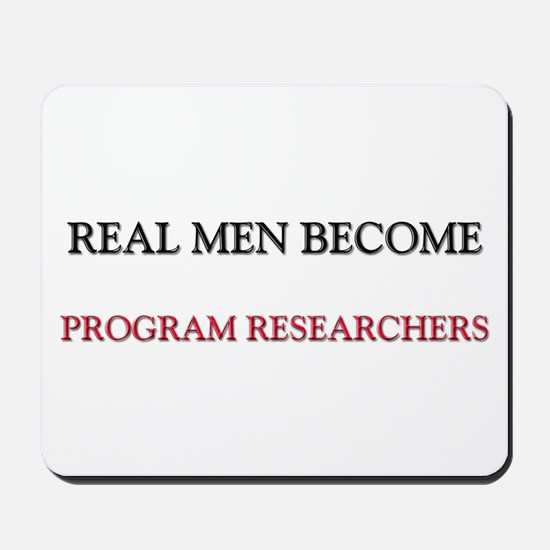 Real Men Become Program Researchers Mousepad
