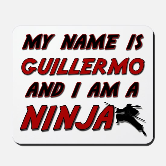 my name is guillermo and i am a ninja Mousepad
