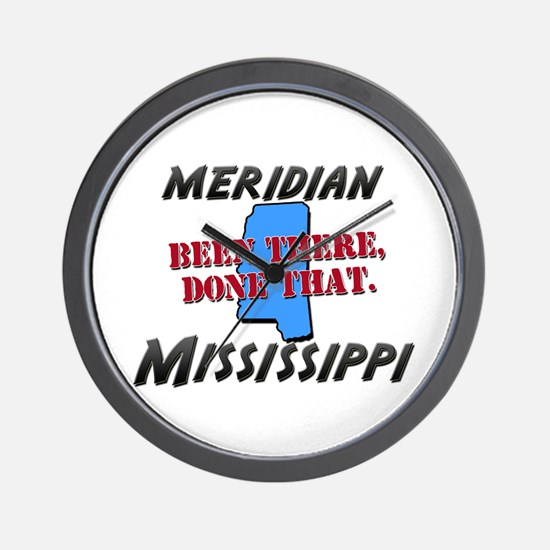 meridian mississippi - been there, done that Wall