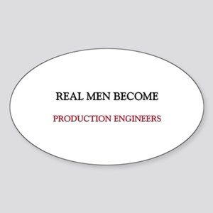 Real Men Become Production Engineers Sticker (Oval
