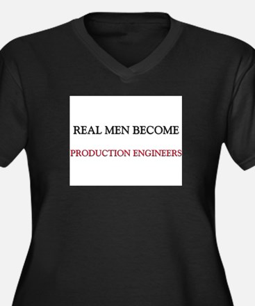Real Men Become Production Engineers Women's Plus