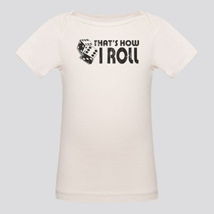 That's How I Roll Organic Baby T-Shirt