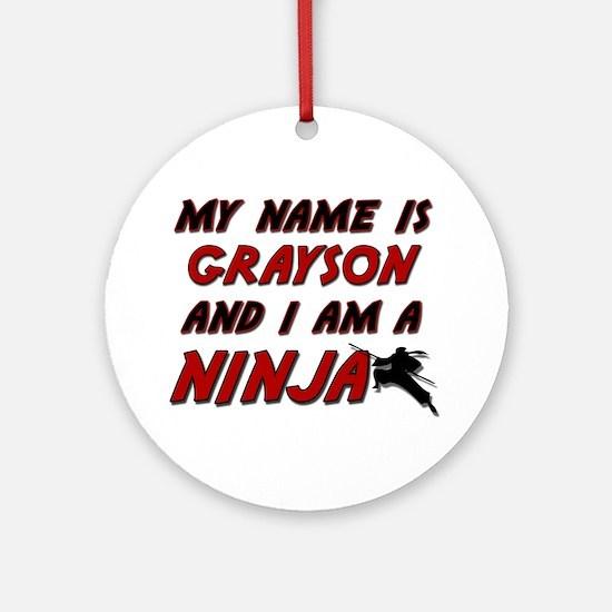my name is grayson and i am a ninja Ornament (Roun