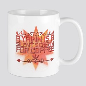 A yawn is a silent scream for coffee. Mugs