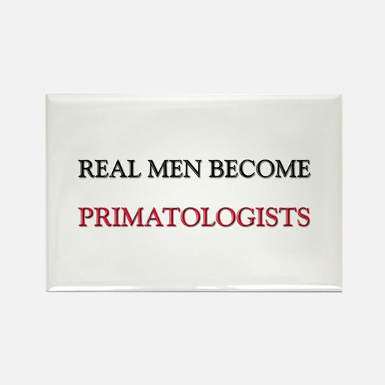 Real Men Become Primatologists Rectangle Magnet