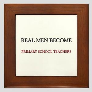 Real Men Become Primary School Teachers Framed Til