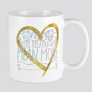 Where relationships mean more. Mugs