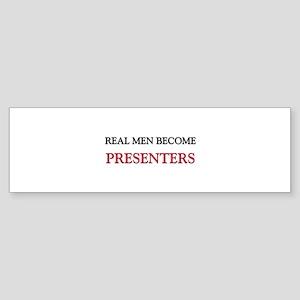 Real Men Become Presenters Bumper Sticker