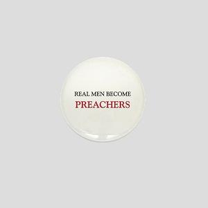 Real Men Become Preachers Mini Button