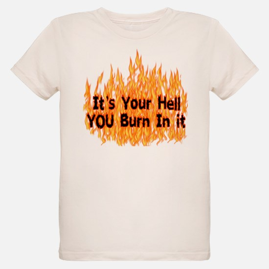 It's Your Hell T-Shirt