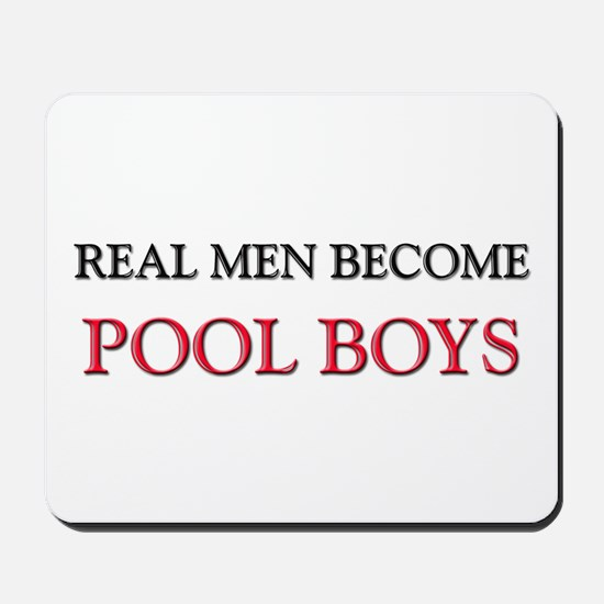 Real Men Become Pool Boys Mousepad