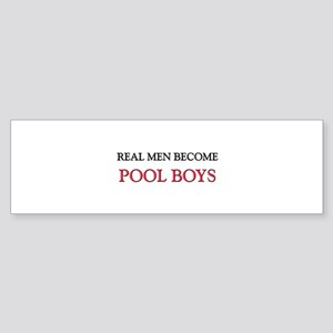Real Men Become Pool Boys Bumper Sticker