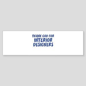 THANK GOD FOR INTERIOR DESIGN Bumper Sticker