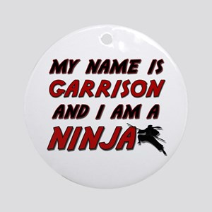 my name is garrison and i am a ninja Ornament (Rou