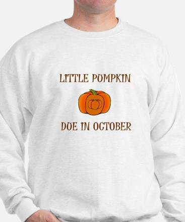 Little Pumpkin Due In October Sweatshirt