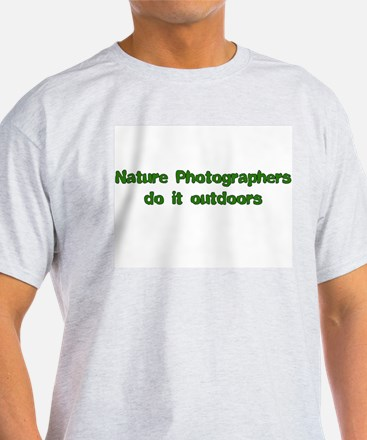 Nature photographers do it Ash Grey T-Shirt
