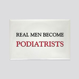 Real Men Become Podiatrists Rectangle Magnet