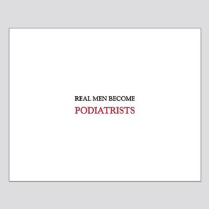 Real Men Become Podiatrists Small Poster