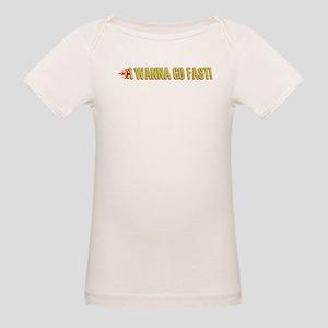 I Wanna Go Fast Organic Baby T-Shirt