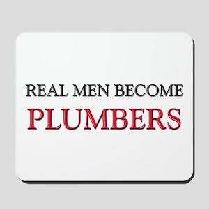 Real Men Become Plumbers Mousepad