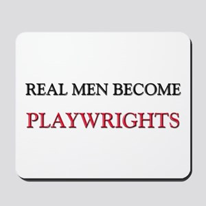 Real Men Become Playwrights Mousepad