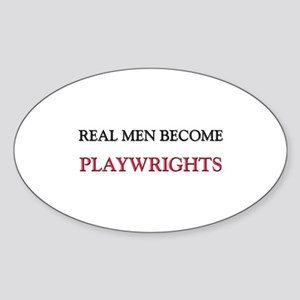 Real Men Become Playwrights Oval Sticker