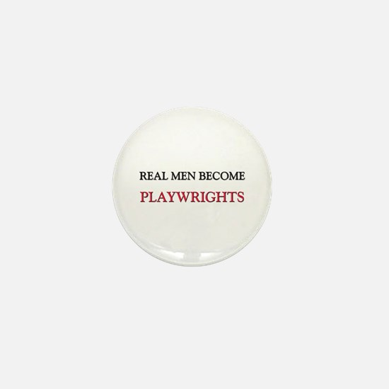 Real Men Become Playwrights Mini Button